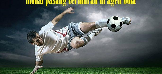 modal pasang termurah di agen bola